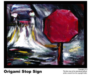 Stop Sign - $395	#74<BR> Acrylic on Stretched Canvas<BR> Lisa B. Corfman - 16 x 20 in