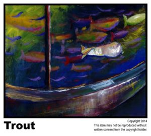 Trout - 195  #62<br> Acrylic on Stretched Canvas<br> Lisa B. Corfman - 16 x 20 in.
